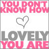 ~♥~ You Don't Know ~♥~