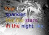 Friendship sparkling in the nigh