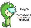 Rawr! Means I love You
