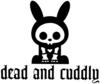 Dead & Cuddly