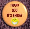 Thank god it's friday :D